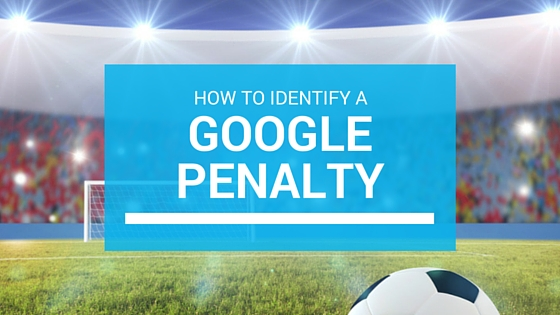 How to Identify a Google Penalty?